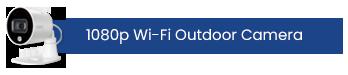 1080p Wi-Fi Outdoor Camera