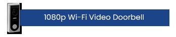 1080p Wi-Fi Video Doorbell