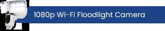 1080p Wi-Fi Floodlight Camera (Coming Soon!)